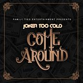 Come Around - Single by Tha Joker