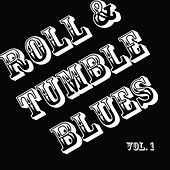 Roll & Tumble Blues, Vol. 1 by Various Artists