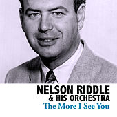 The More I See You by Nelson Riddle