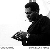 Bring Back My Love by Otis Redding