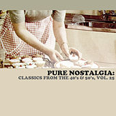 Pure Nostalgia: Classics From The 40's & 50's, Vol. 25 de Various Artists