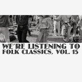 We're Listening To Folk Classics, Vol. 15 de Various Artists