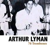 76 Trombones von Arthur Lyman