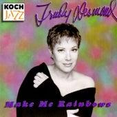 Make Me Rainbows by Trudy Desmond