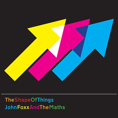 The Shape of Things by John Foxx