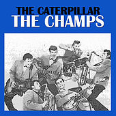 The Caterpillar by The Champs