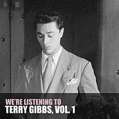 We're Listening To Terry Gibbs, Vol. 1 by Terry Gibbs