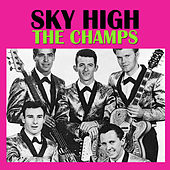 Sky High by The Champs