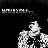 Love Or A Game: The Singles Of James Brown de James Brown