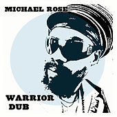 Warrior Dub de Michael Rose
