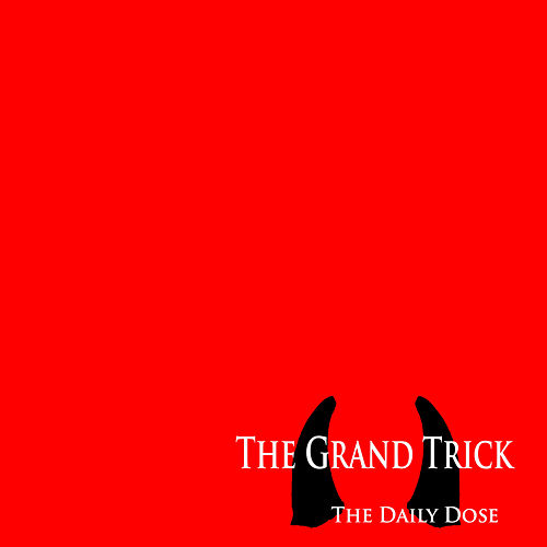The Daily Dose – Radio Edit by The Grand Trick