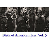 Birth of American Jazz, Vol. 5 by Various Artists