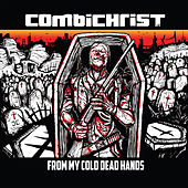 From My Cold Dead Hands de Combichrist