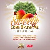 Sweety Come Brush Me Riddim von Various Artists
