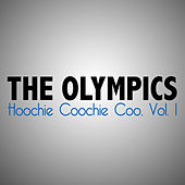 Hoochie Coochie Coo, Vol. 1 by The Olympics
