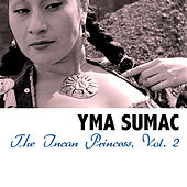 The Incan Princess, Vol. 2 von Yma Sumac
