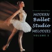Modern Ballet Studio Melodies, Vol. 5 by Christopher N Hobson