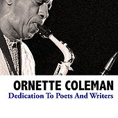Dedication To Poets And Writers by Ornette Coleman