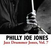 Jazz Drummer Jones, Vol. 7 de Philly Joe Jones