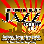 Hot Night in the City: Jazz Masterpieces, Vol. 4 by Various Artists