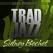 Jazz Journeys Presents Trad Jazz - Sidney Bechet de Sidney Bechet