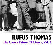 The Crown Prince Of Dance, Vol. 1 by Rufus Thomas