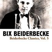 Beiderbecke Classics, Vol. 5 de Bix Beiderbecke