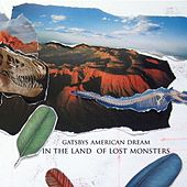 In the Land of Lost Monsters by Gatsby's American Dream