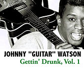 Gettin' Drunk, Vol. 1 von Johnny 'Guitar' Watson