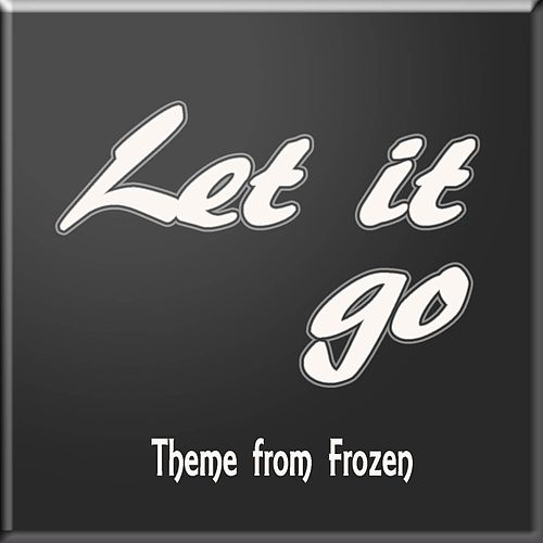 Let It Go (Theme from 'Frozen') by Lucky Tracy