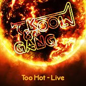 Too Hot (Live) de Kool & the Gang