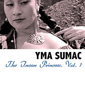 The Incan Princess, Vol. 1 von Yma Sumac