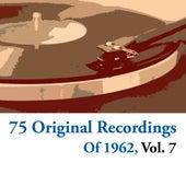 75 Original Recordings Of 1962, Vol. 7 de Various Artists
