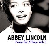 Powerful Abbey, Vol. 5 de Abbey Lincoln