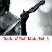 Rock 'n' Roll Idols, Vol. 5 de Various Artists