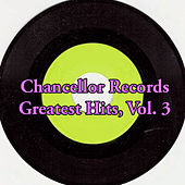 Chancellor Records Greatest Hits, Vol. 3 van Various Artists