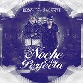 La Noche Esta Perfecta (feat. Galante) de Eloy