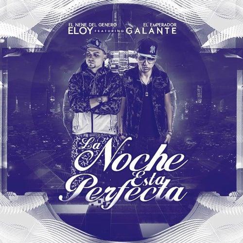 La Noche Esta Perfecta (feat. Galante) by Eloy