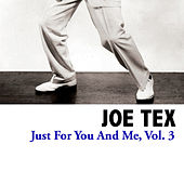 Just For You And Me, Vol. 3 by Joe Tex