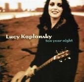 Ten Year Night by Lucy Kaplansky
