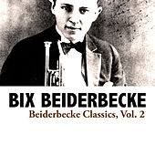 Beiderbecke Classics, Vol. 2 de Bix Beiderbecke