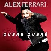 Guere Guerê (Radio Edit) by Alex Ferrari