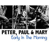 Early In The Morning de Peter, Paul and Mary