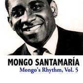 Mongo's Rhythm, Vol. 5 de Mongo Santamaria