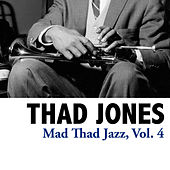 Mad Thad Jazz, Vol. 4 de Thad Jones