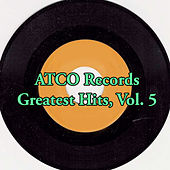 ATCO Records Greatest Hits, Vol. 5 von Various Artists