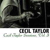 Cecil Taylor Sessions, Vol. 3 von Cecil Taylor