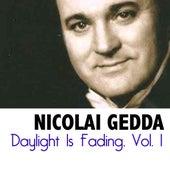 Daylight Is Fading, Vol. 1 de Nicolai Gedda
