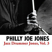 Jazz Drummer Jones, Vol. 3 de Philly Joe Jones
