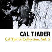 Cal Tjader Collection, Vol. 5 by Cal Tjader
